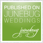 Published on Junebug Weddings - Wedding Style Blog